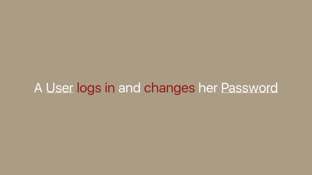 A User logs in and changes her Password
