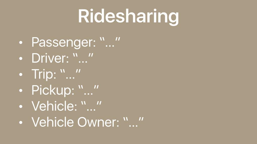 "Ridesharing • Passenger: ""…"" • Driver: ""…"" • Tr..."