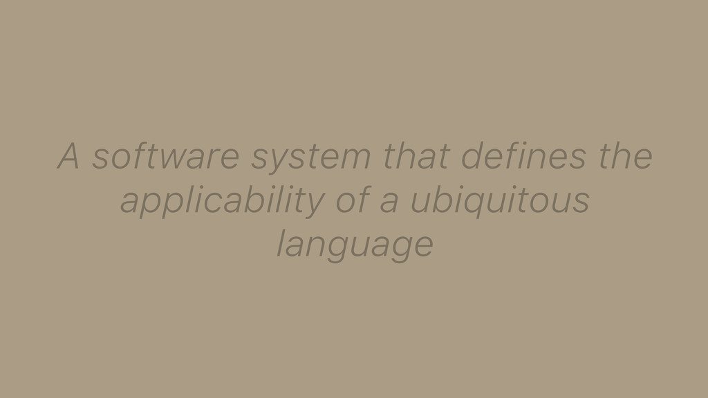 A software system that defines the applicabilit...