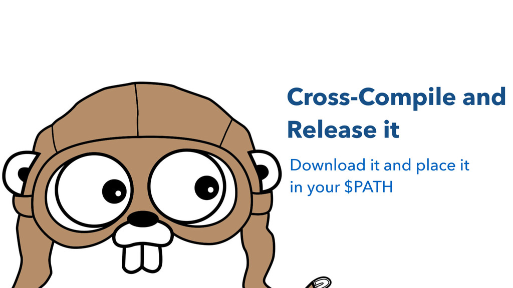Cross-Compile and Release it Download it and pl...