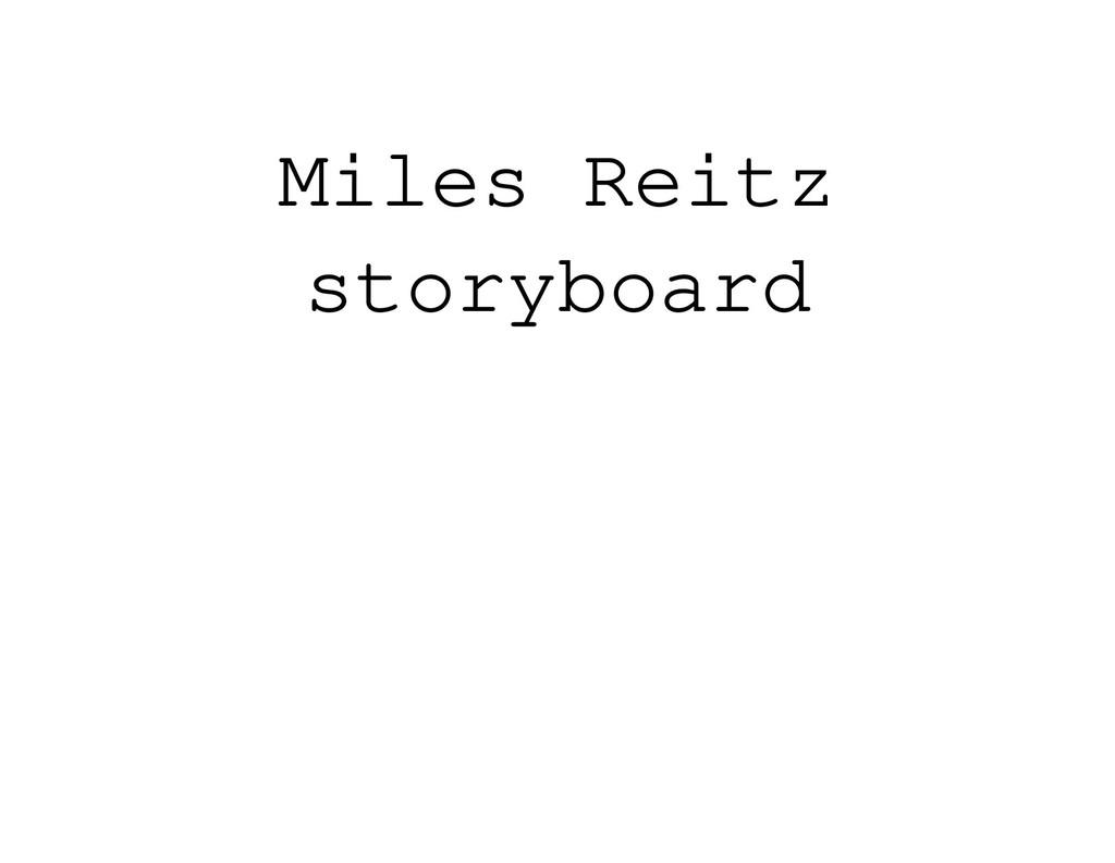 Miles Reitz storyboard