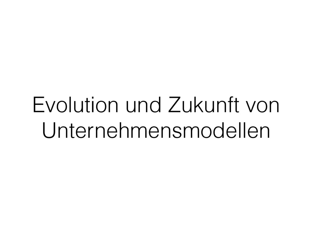 Evolution und Zukunft von Unternehmensmodellen