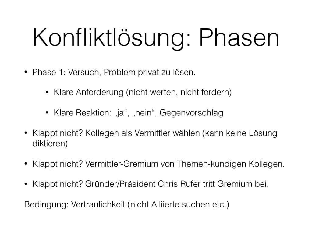Konfliktlösung: Phasen • Phase 1: Versuch, Probl...