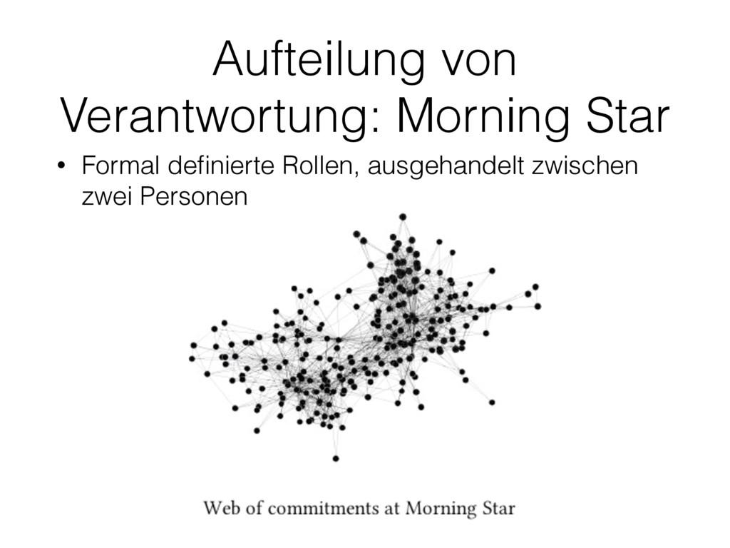 Aufteilung von Verantwortung: Morning Star • Fo...