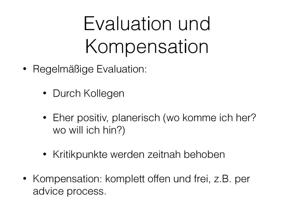 Evaluation und Kompensation • Regelmäßige Evalu...