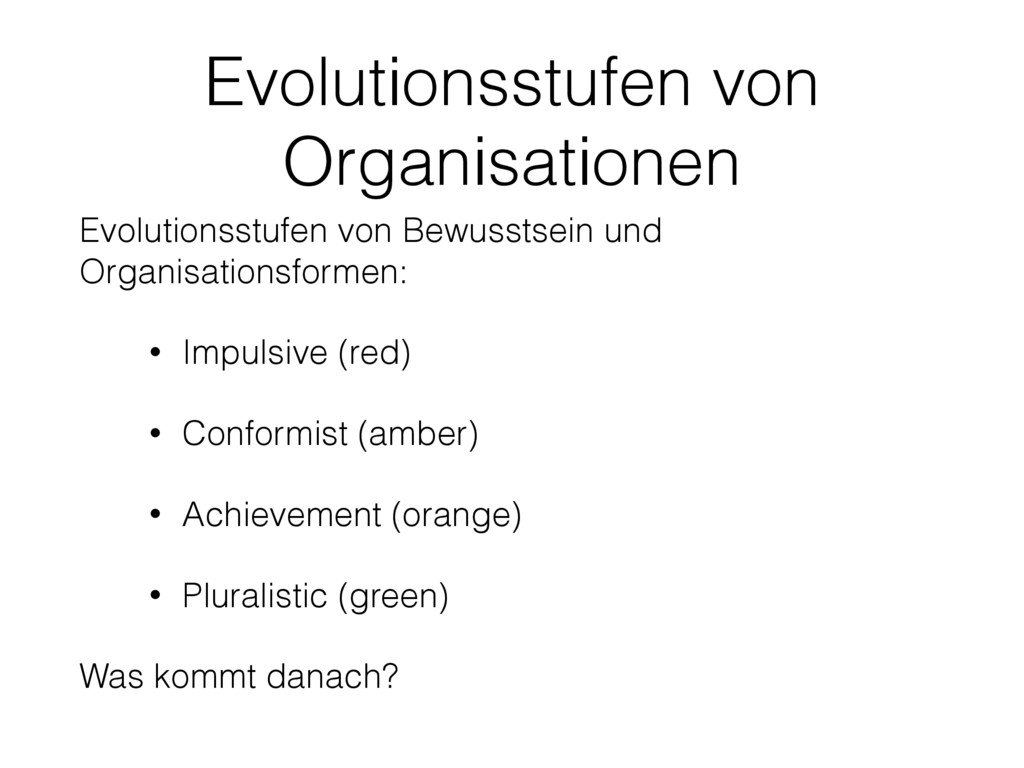 Evolutionsstufen von Organisationen Evolutionss...