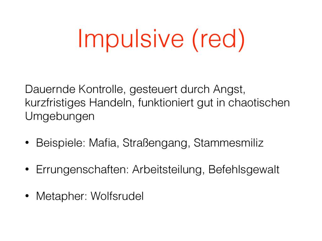 Impulsive (red) Dauernde Kontrolle, gesteuert d...