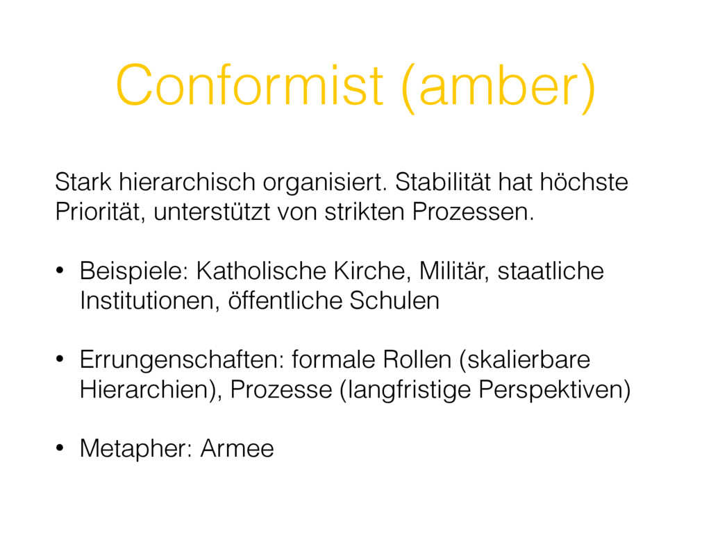 Conformist (amber) Stark hierarchisch organisie...