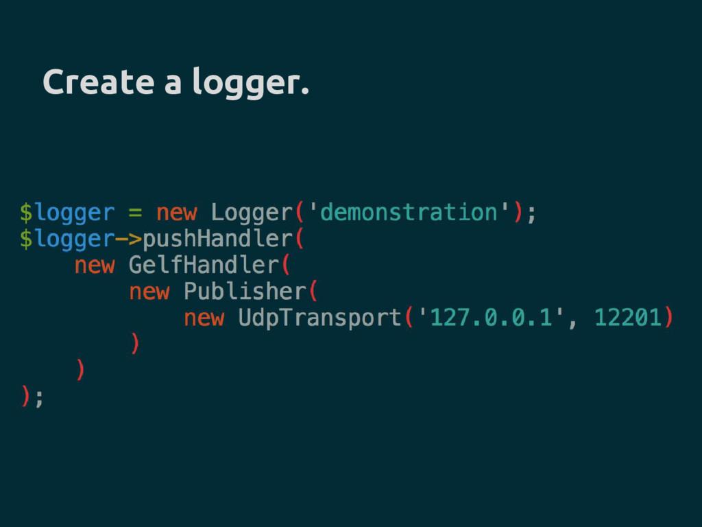 Create a logger.