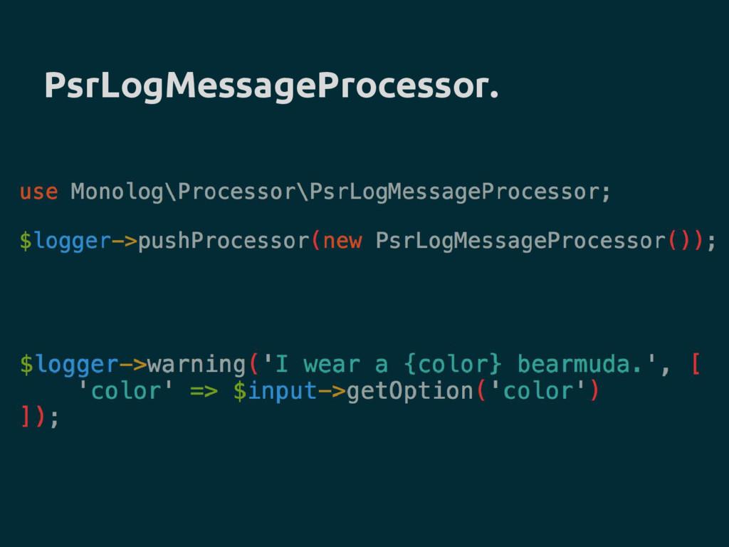 PsrLogMessageProcessor.