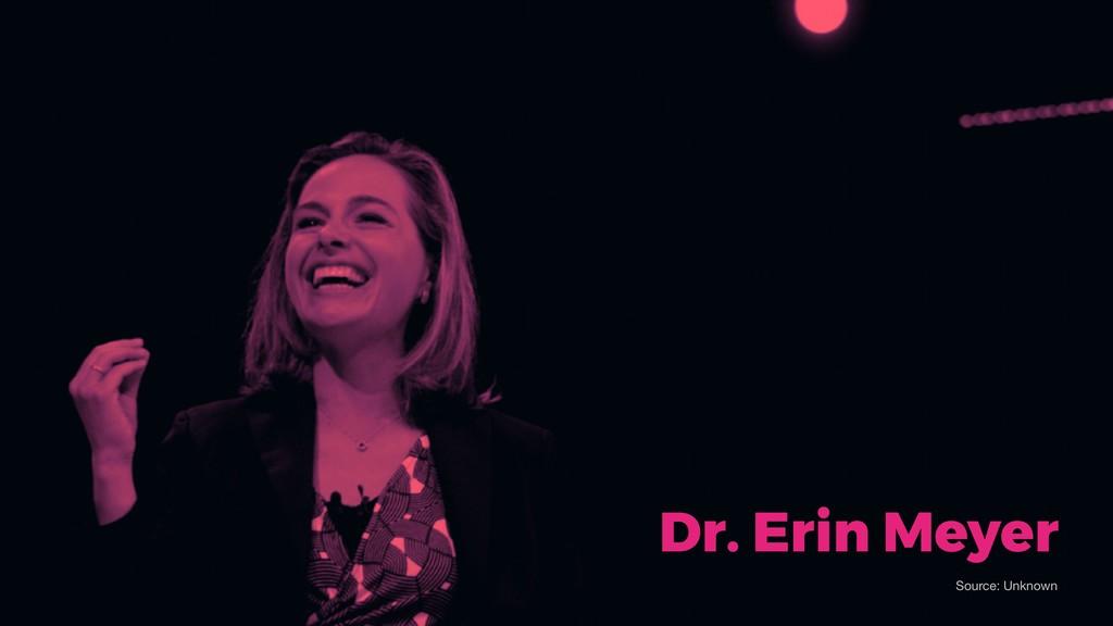 Dr. Erin Meyer Source: Unknown