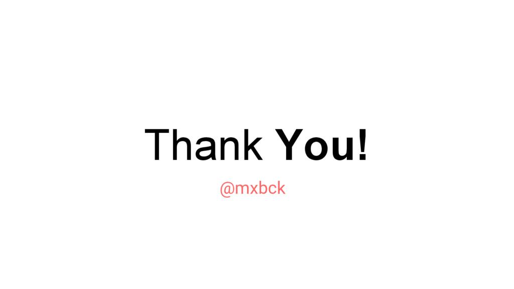 Thank You! @mxbck