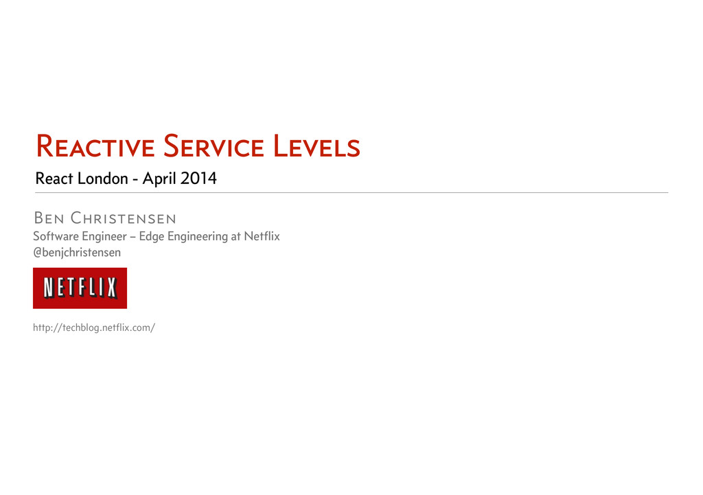 Reactive Service Levels Ben Christensen Softwar...