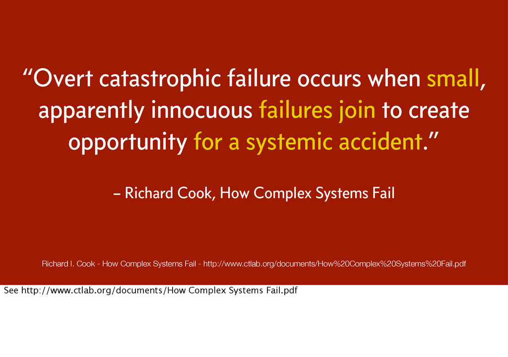 """Overt catastrophic failure occurs when small, ..."