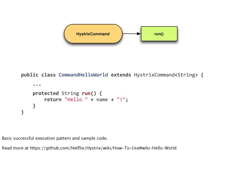 HystrixCommand run() public class Command...