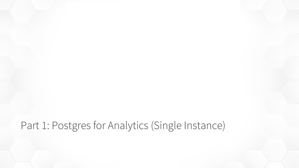 Part 1: Postgres for Analytics (Single Instance)