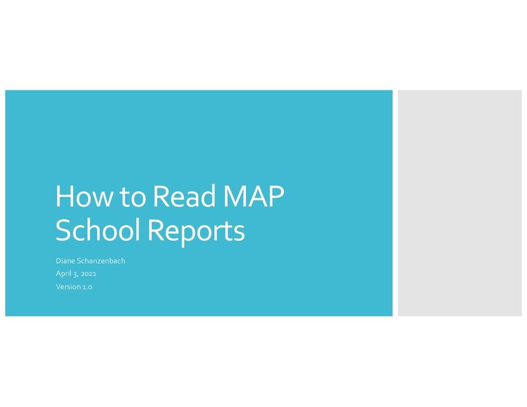 How to Read MAP School Reports Diane Schanzenba...