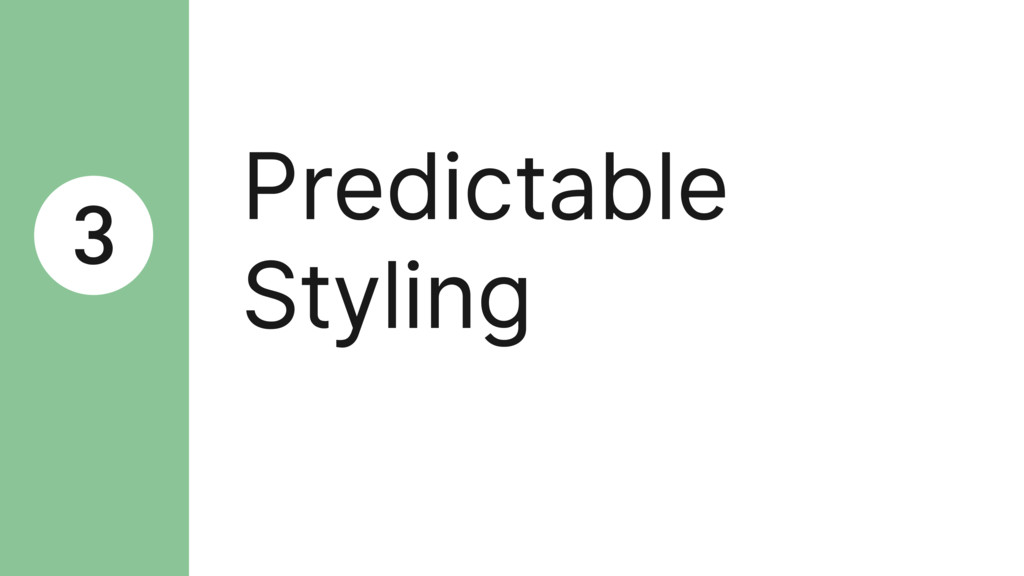 Predictable Styling 3