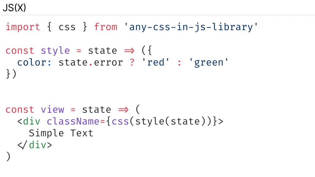 import { css } from 'any-css-in-js-library' con...
