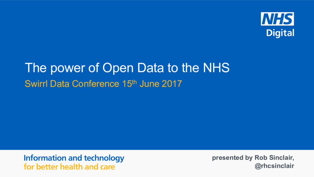 The  power  of  Open  Data  to  the  NHS Swirrl...
