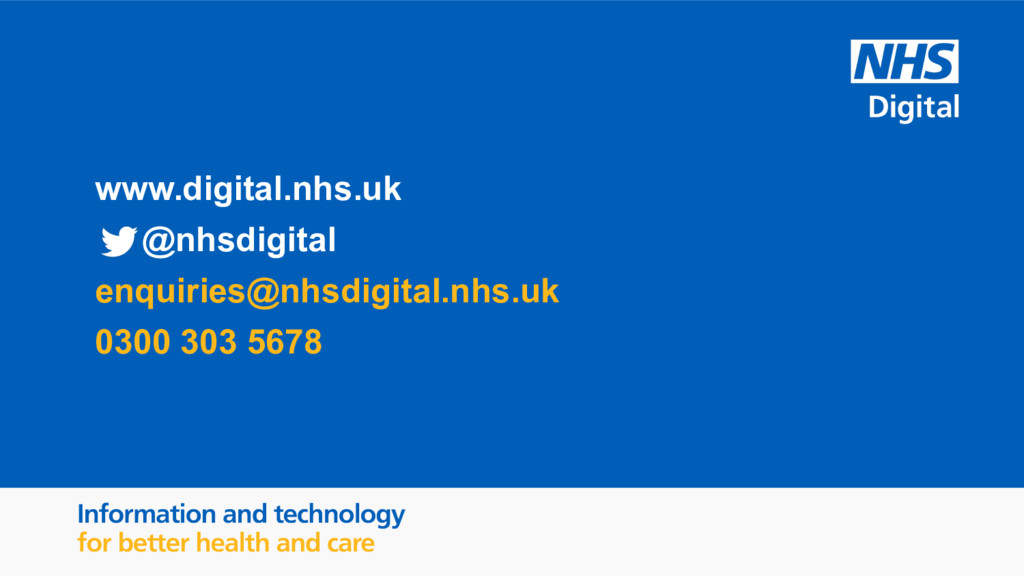 www.digital.nhs.uk @nhsdigital enquiries@nhsdig...