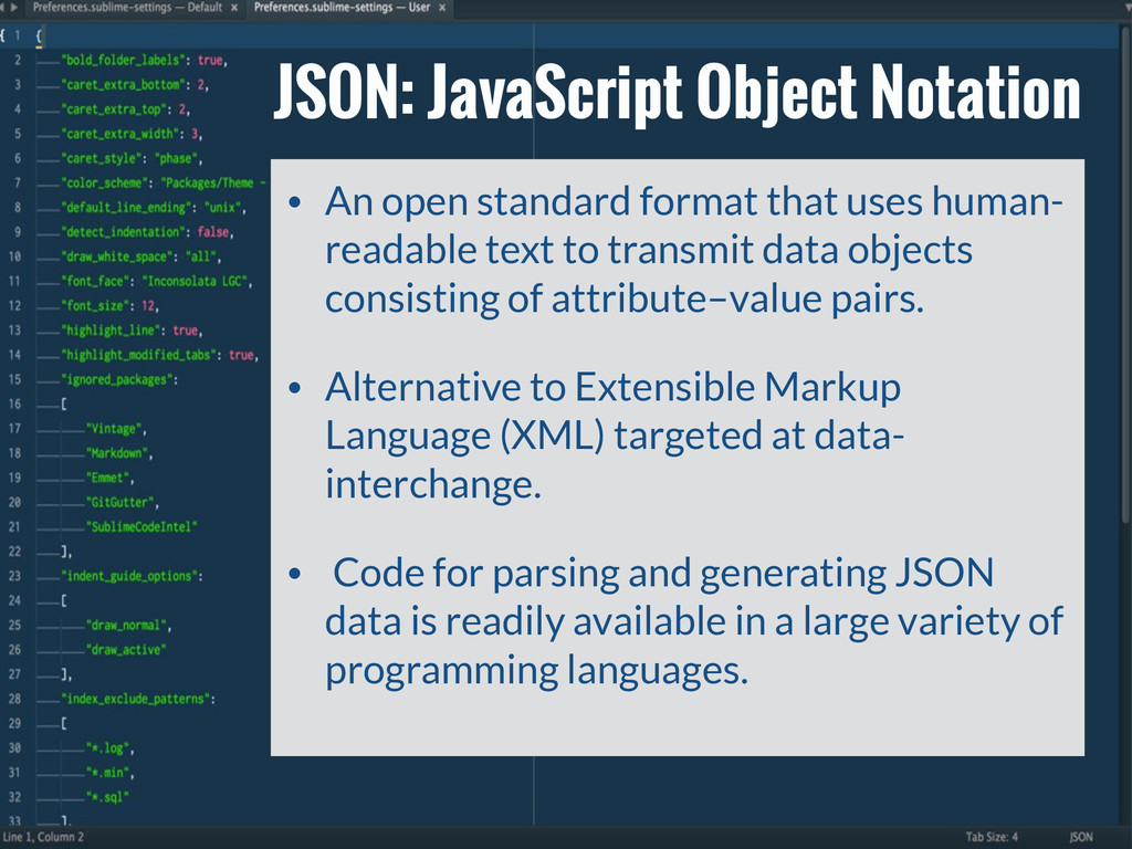JSON: JavaScript Object Notation • An open stan...