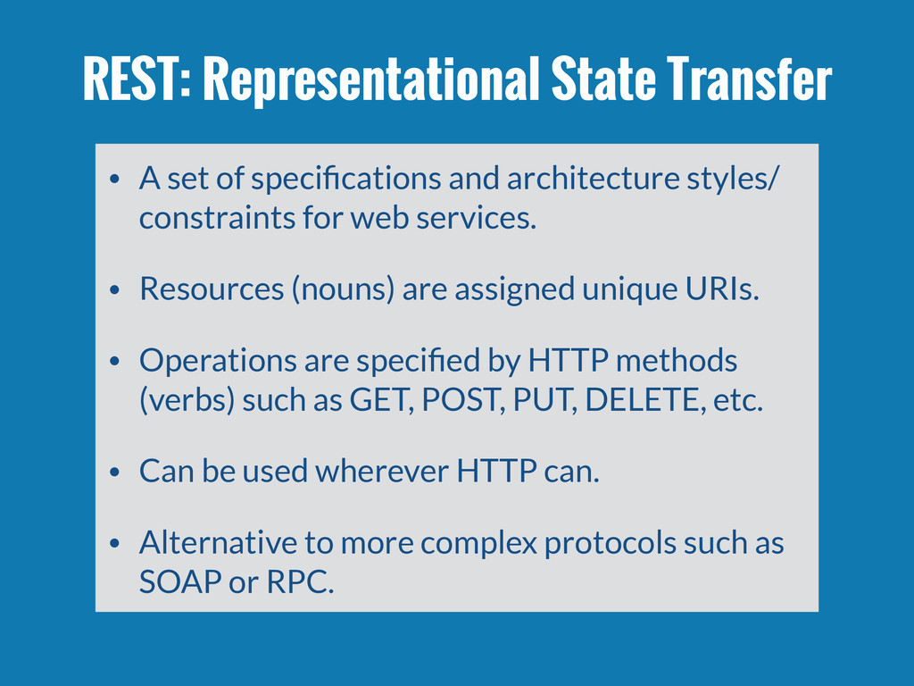 REST: Representational State Transfer • A set o...