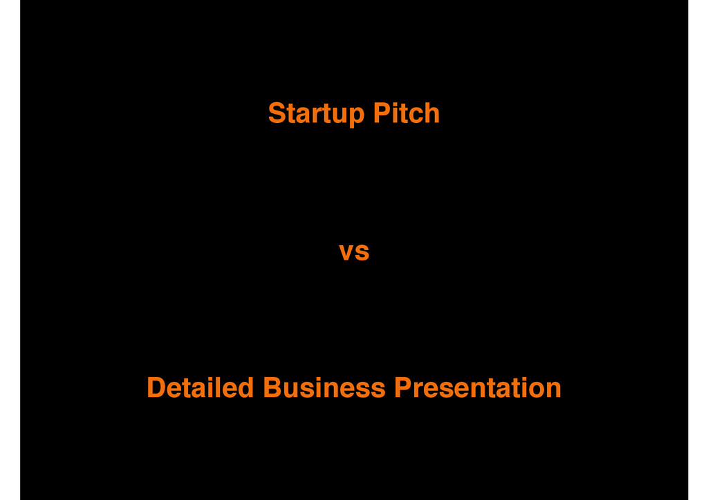 Detailed Business Presentation Startup Pitch vs