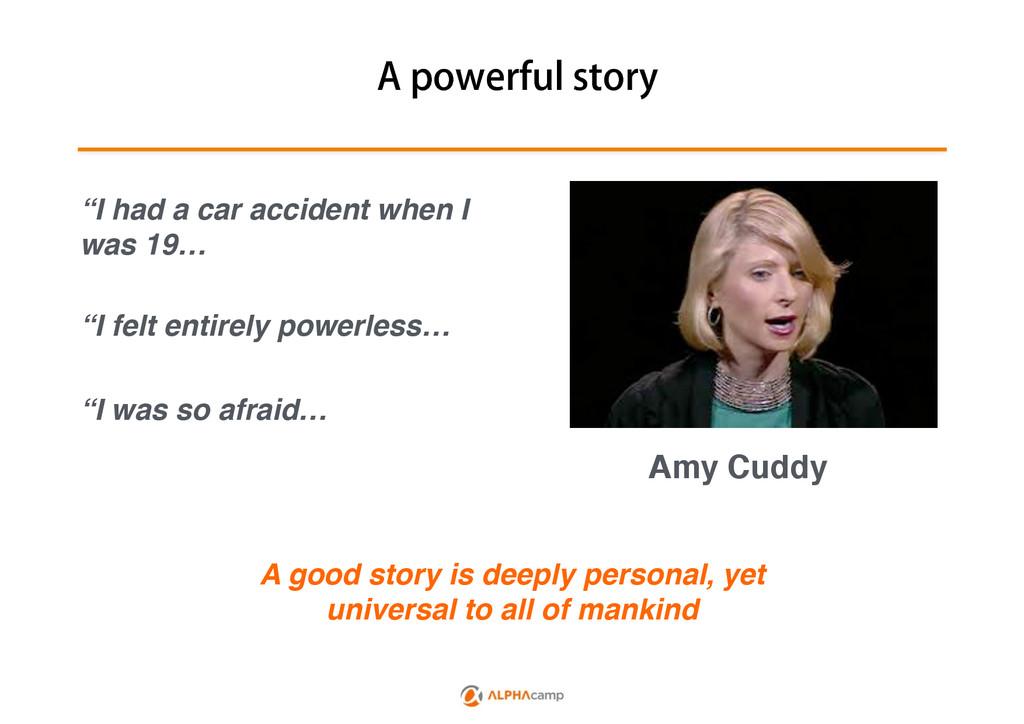 """""""QPXFSGVMTUPSZ Amy Cuddy """"I had a car acciden..."""