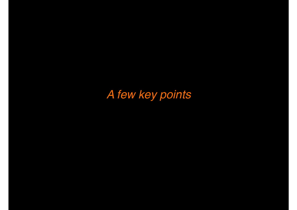 A few key points
