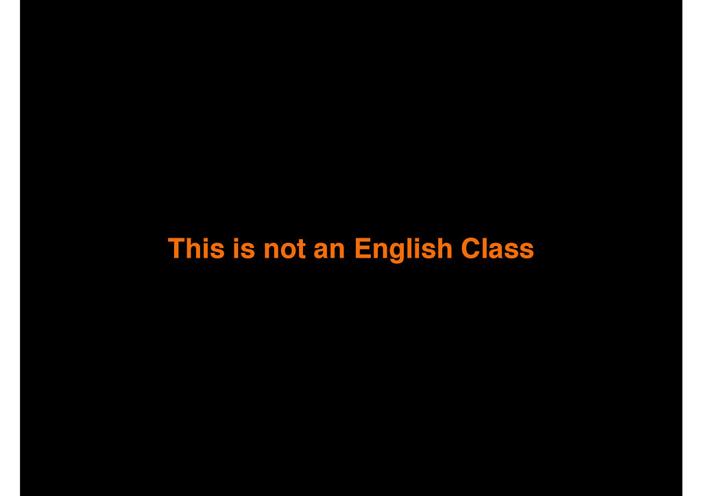 This is not an English Class