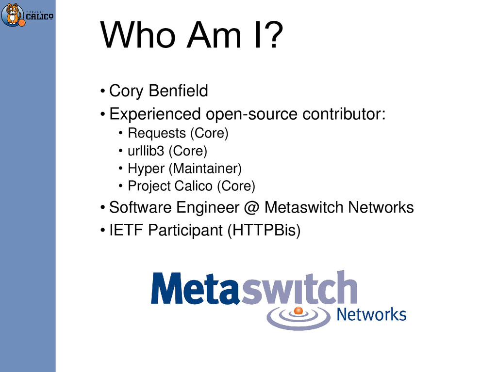 Who Am I? • Cory Benfield • Experienced open-so...