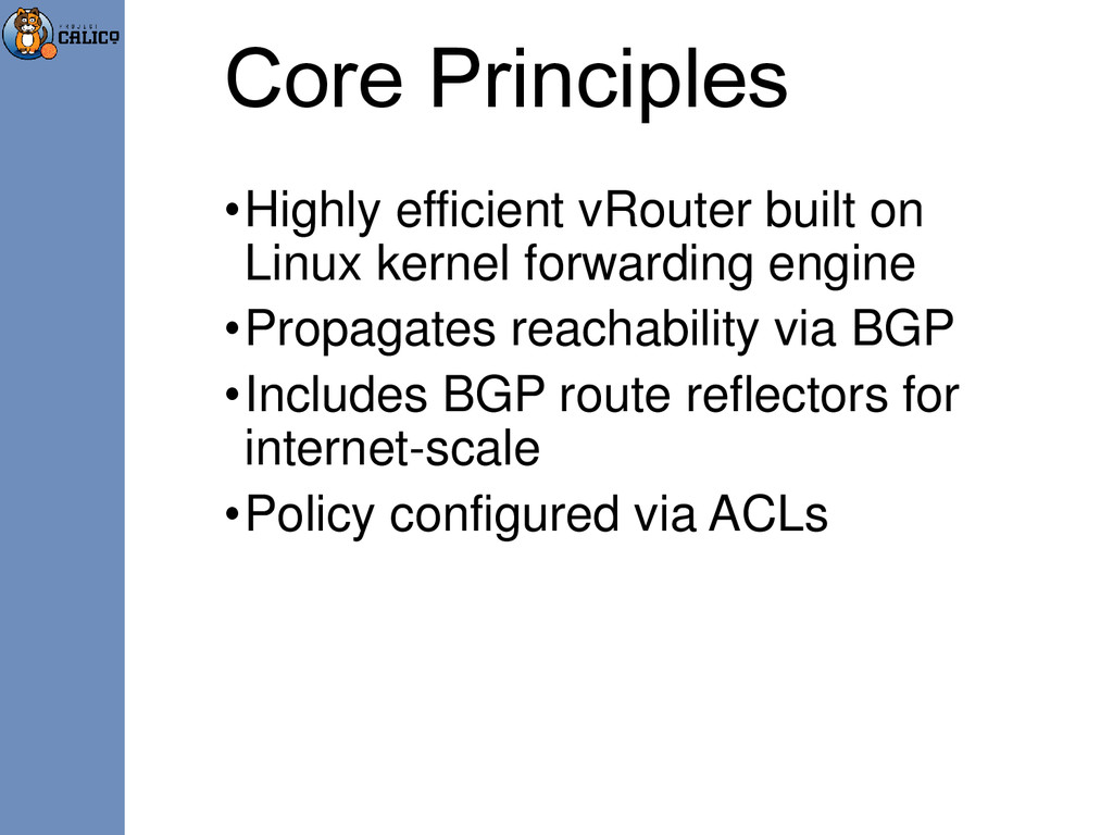 Core Principles •Highly efficient vRouter built...