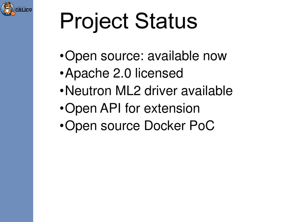 Project Status •Open source: available now •Apa...