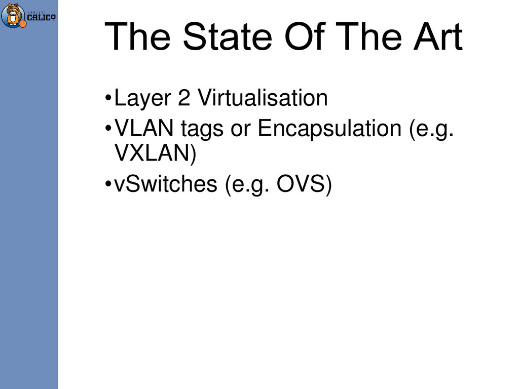 The State Of The Art •Layer 2 Virtualisation •V...