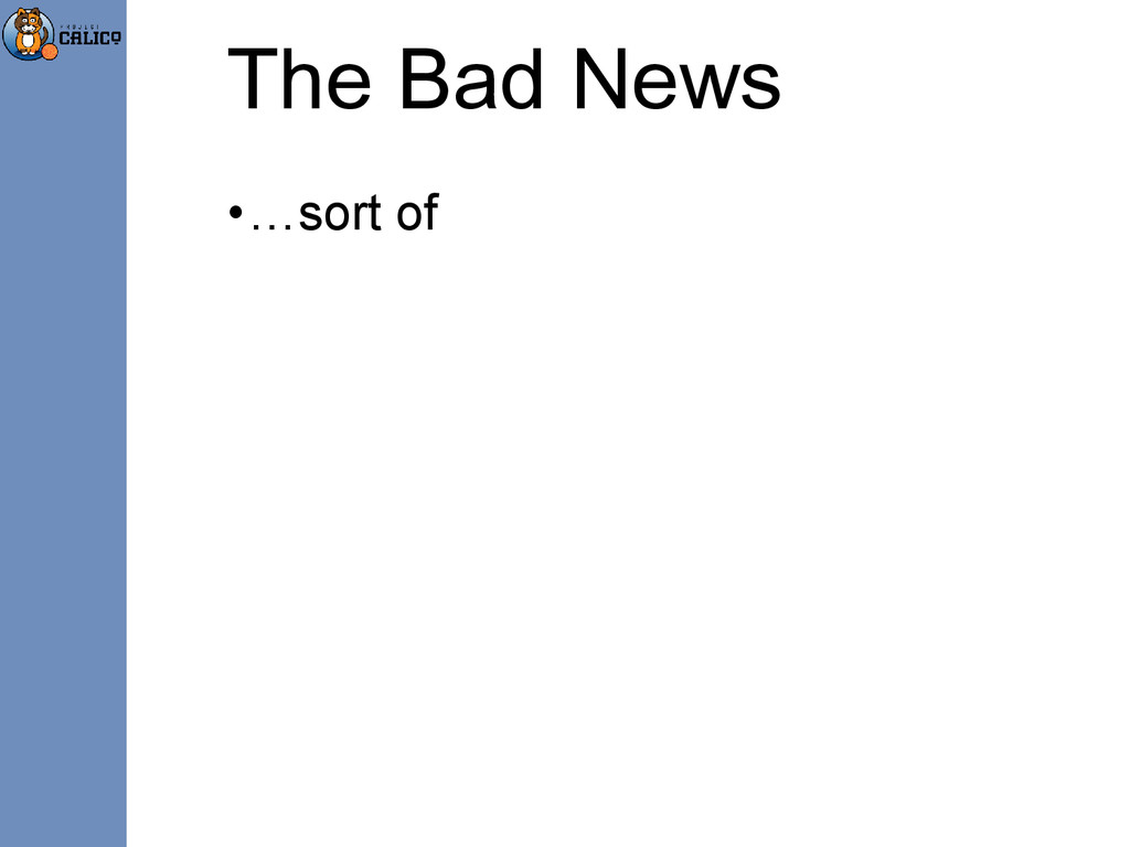 The Bad News •…sort of