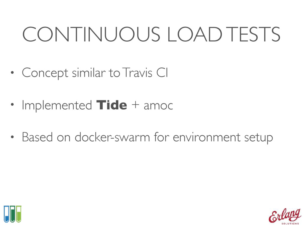 CONTINUOUS LOAD TESTS • Concept similar to Trav...