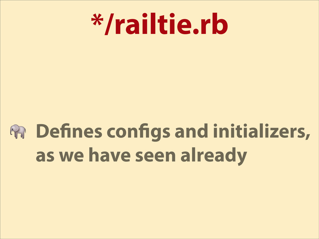 */railtie.rb  De nes con gs and initializers, a...
