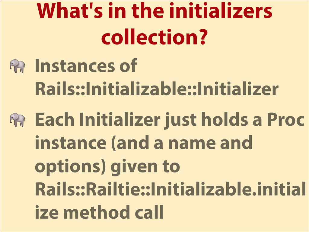 What's in the initializers collection?  Instanc...