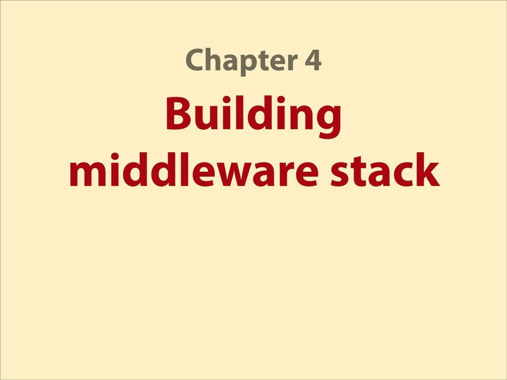Building middleware stack Chapter 4