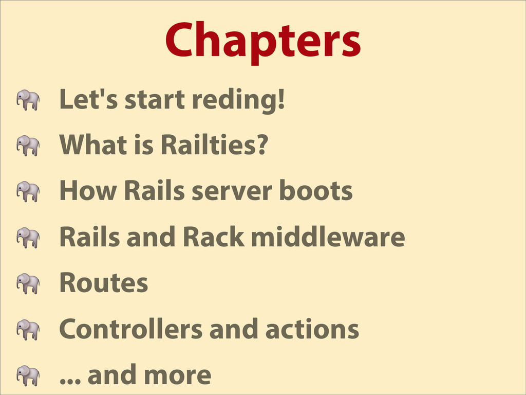 Chapters  Let's start reding!  What is Railties...