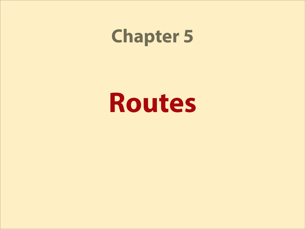 Routes Chapter 5