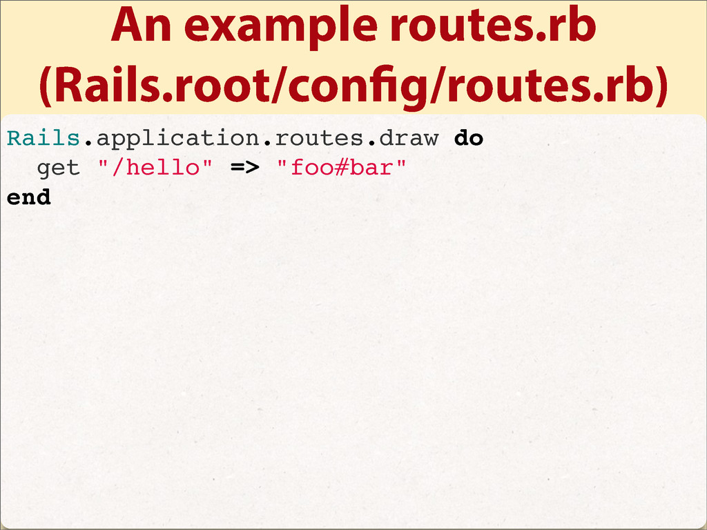 An example routes.rb (Rails.root/con g/routes.r...