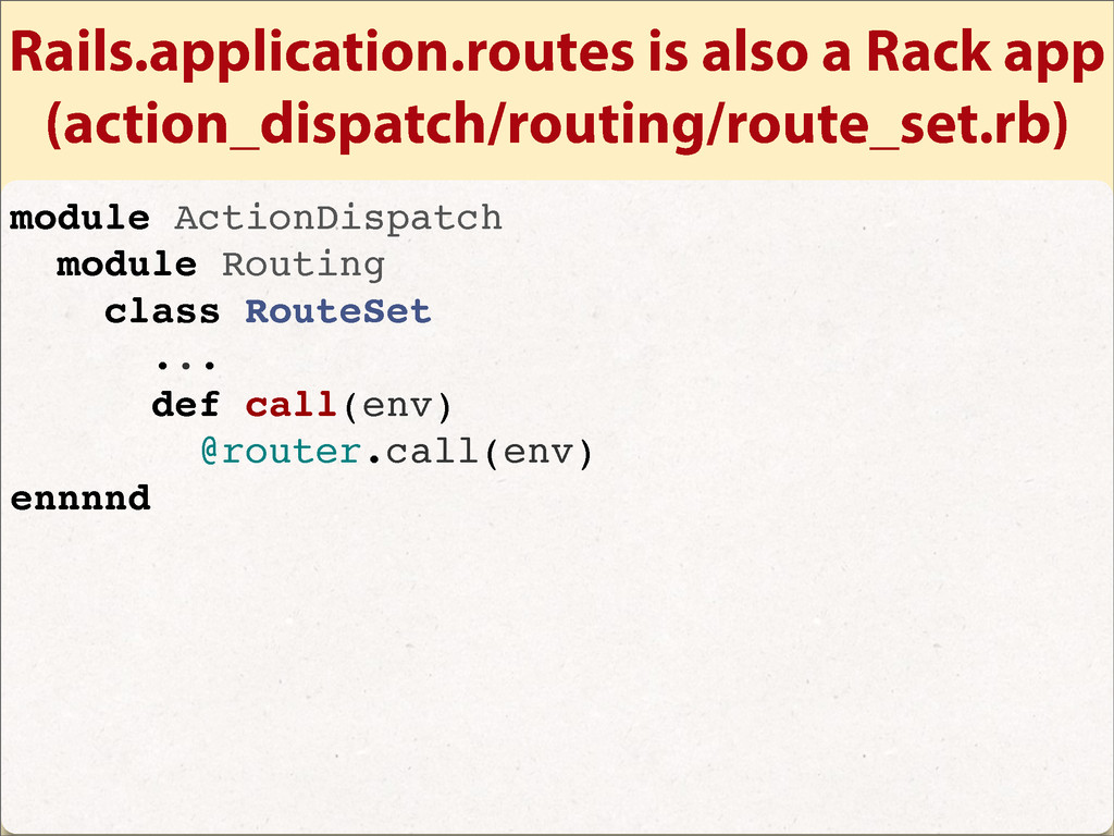 Rails.application.routes is also a Rack app (ac...