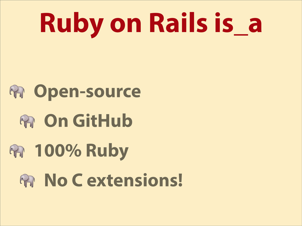 Ruby on Rails is_a  Open-source  On GitHub  100...