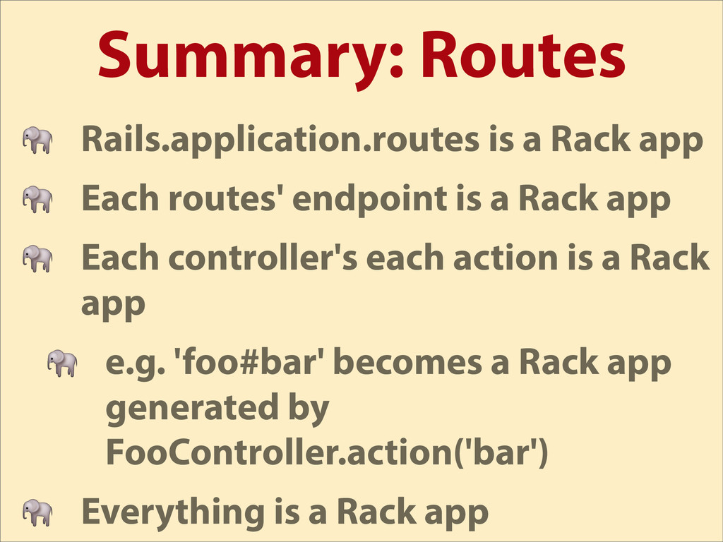 Summary: Routes  Rails.application.routes is a ...