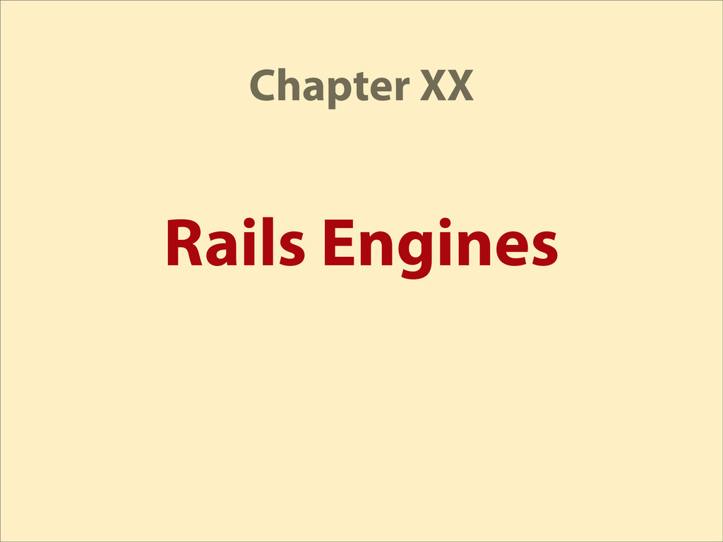 Rails Engines Chapter XX