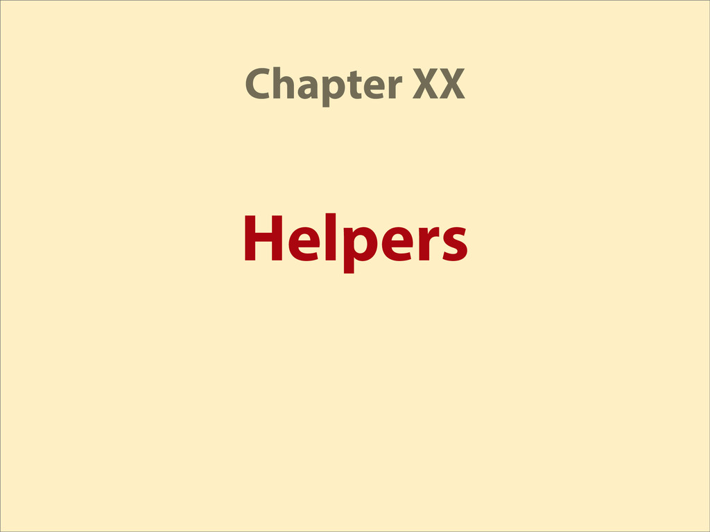 Helpers Chapter XX