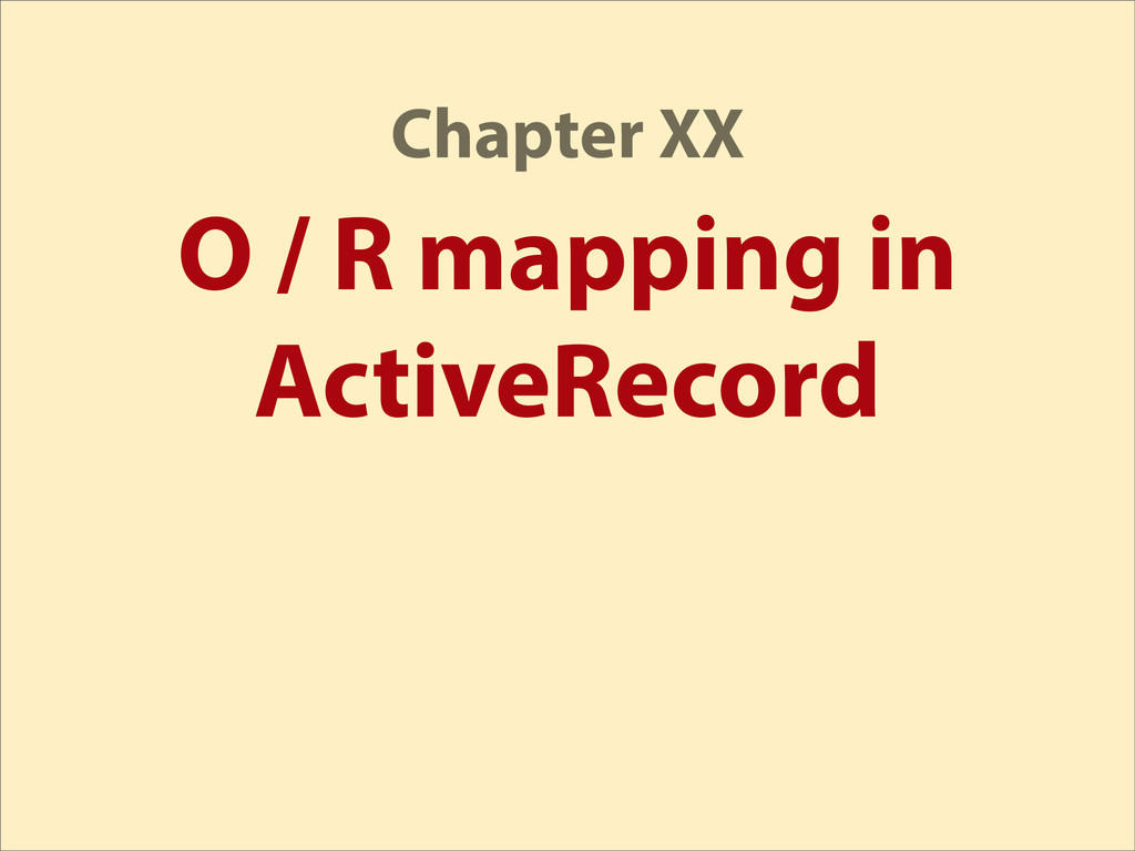 O / R mapping in ActiveRecord Chapter XX