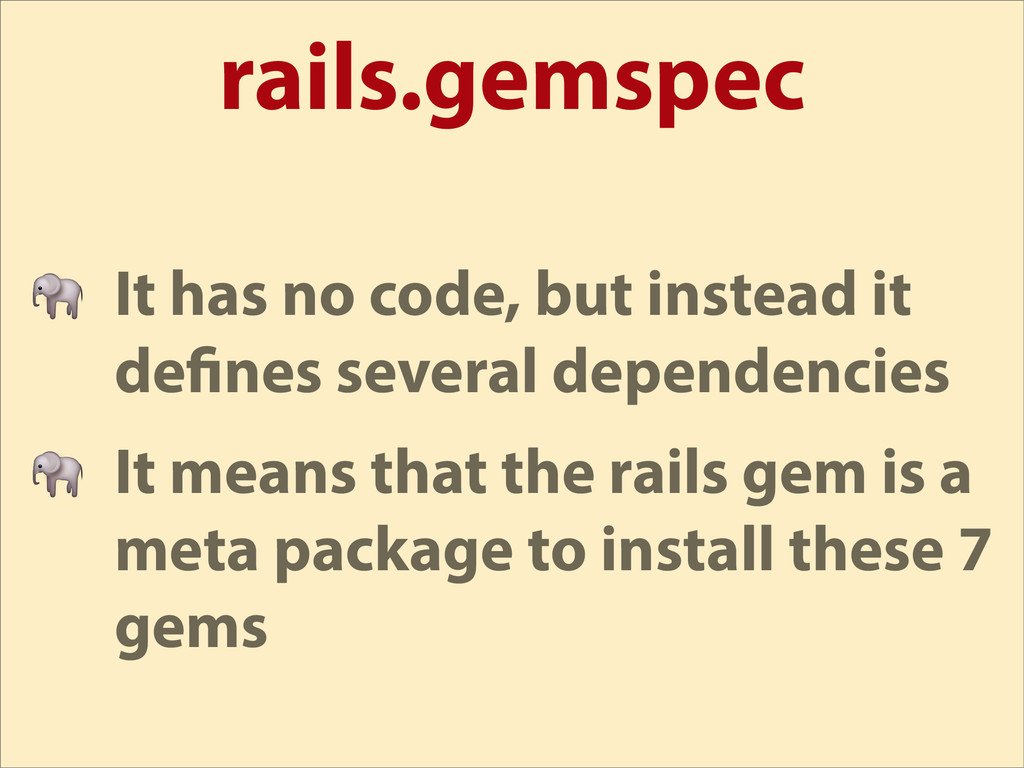 rails.gemspec  It has no code, but instead it d...